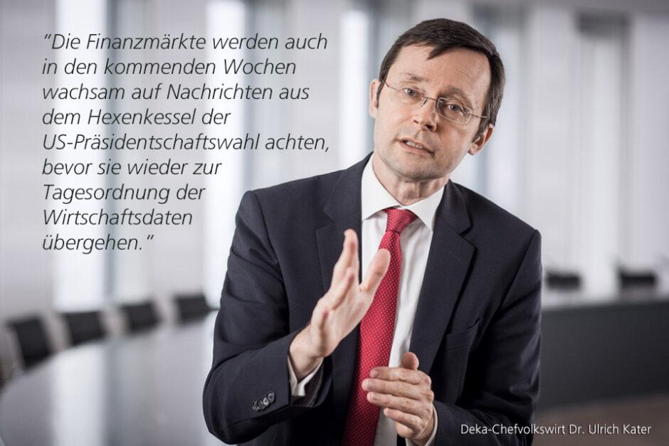 Kolumne Dr. Ulrich Kater, Chefvolkswirt der DekaBank: Aktienmärkte im US-Wahlchaos robust