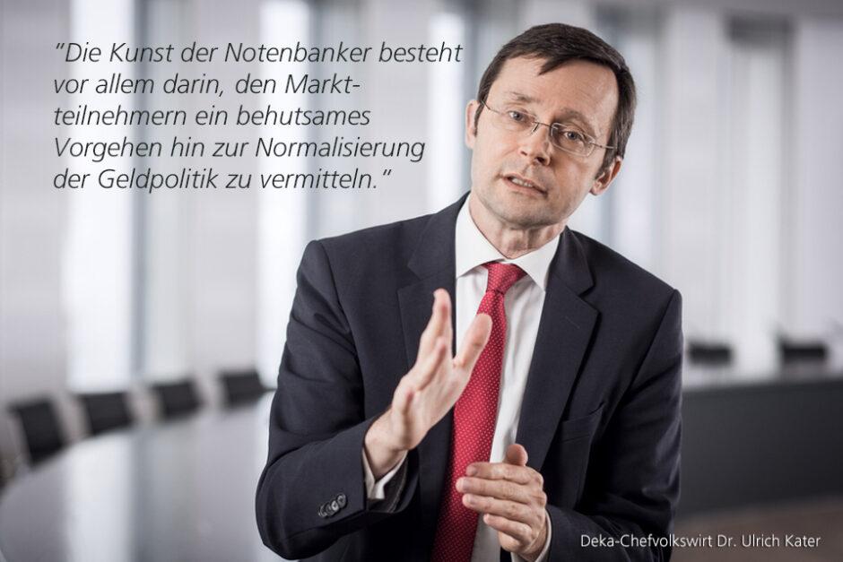 Kolumne Dr. Ulrich Kater, Chefvolkswirt der DekaBank: Alle Augen auf die US-Notenbank