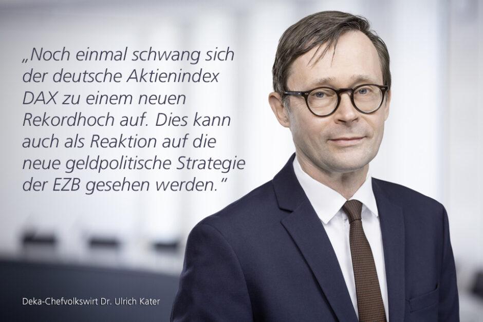 Kolumne Dr. Ulrich Kater, Chefvolkswirt der DekaBank: Trotz Nervosität zu neuen Rekordständen