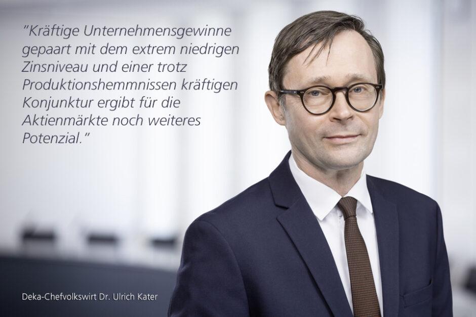 Kolumne Dr. Ulrich Kater, Chefvolkswirt der DekaBank: Sommerhoch hält an